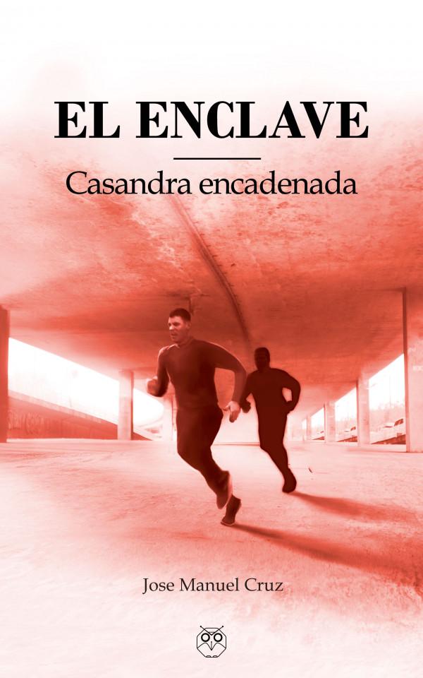 """Portada de mi novela """"El Enclave. Segunda parte. Casandra encadenada"""" (2017)"""