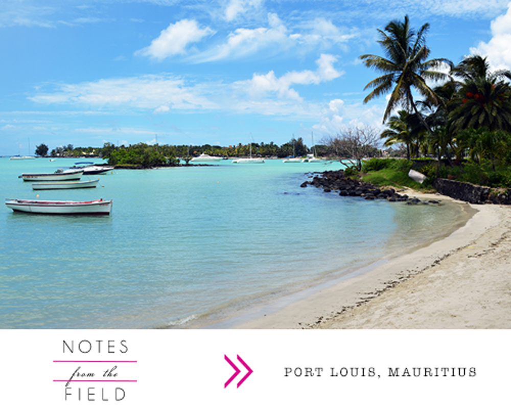 Notes from the Field: Port Louis, Mauritius …