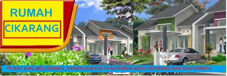 Perumahan Cikarang: Pusat Sewa dan Jual beli Rumah Apartement Ruko Gudang Pabrik Tanah kredit Cash