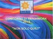 """CONCORSO 2013 ROSSANO """"NON SOLO QUILT"""""""