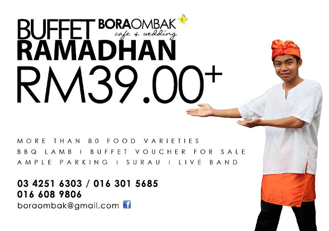 RAMADHAN BUFFET AT BORAOMBAK , AMPANG POINT