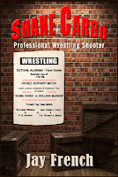 Shane Carbo, Professional Wrestling Shooter by Jay French
