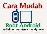 Cara Mudah Root Android Untuk Semua Merk Handphone