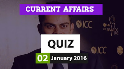 Current Affairs Quiz 2 January 2016