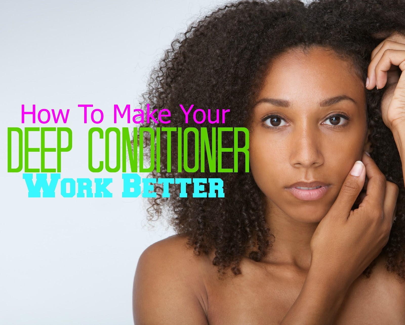 How To Make Your Deep Conditioner Work Better