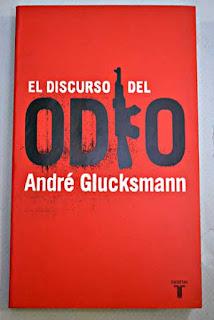 """""""El discurso del odio"""" - A. Glucksmann"""
