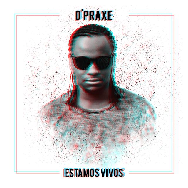 D'PRAXE - ESTAMOS VIVOS