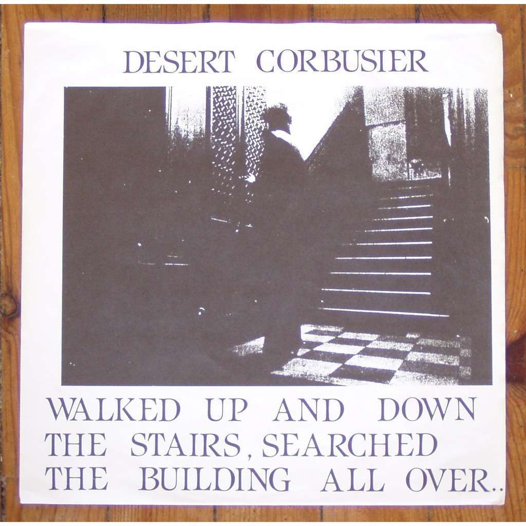 Desert Corbusier Walked Up And Down The Stairs Searched The Building All Over