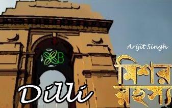 Dilli, Arijit Singh