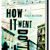 Review: How It Went Down