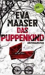 http://www.amazon.de/Das-Puppenkind-Kriminalroman-Eva-Maaser-ebook/dp/B00KY5GAB4/ref=zg_bs_530886031_f_1