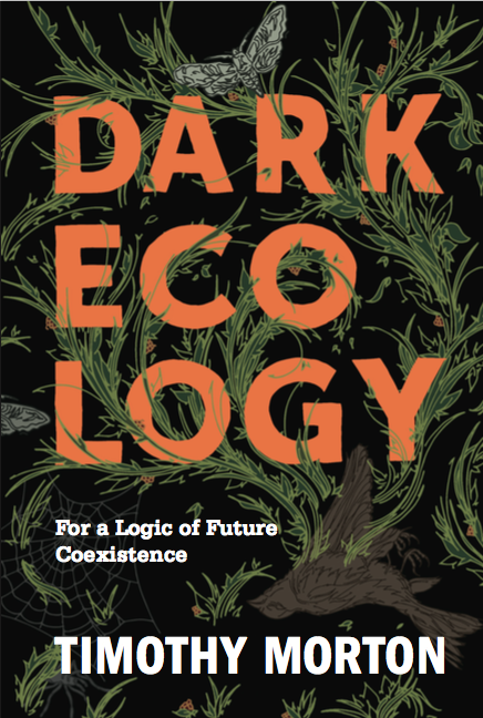 Timothy Morton, Dark Ecology