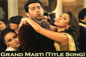 Grand Masti (Title Song)