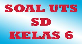 Download Soal UTS Kelas 6 SD Semester Genap