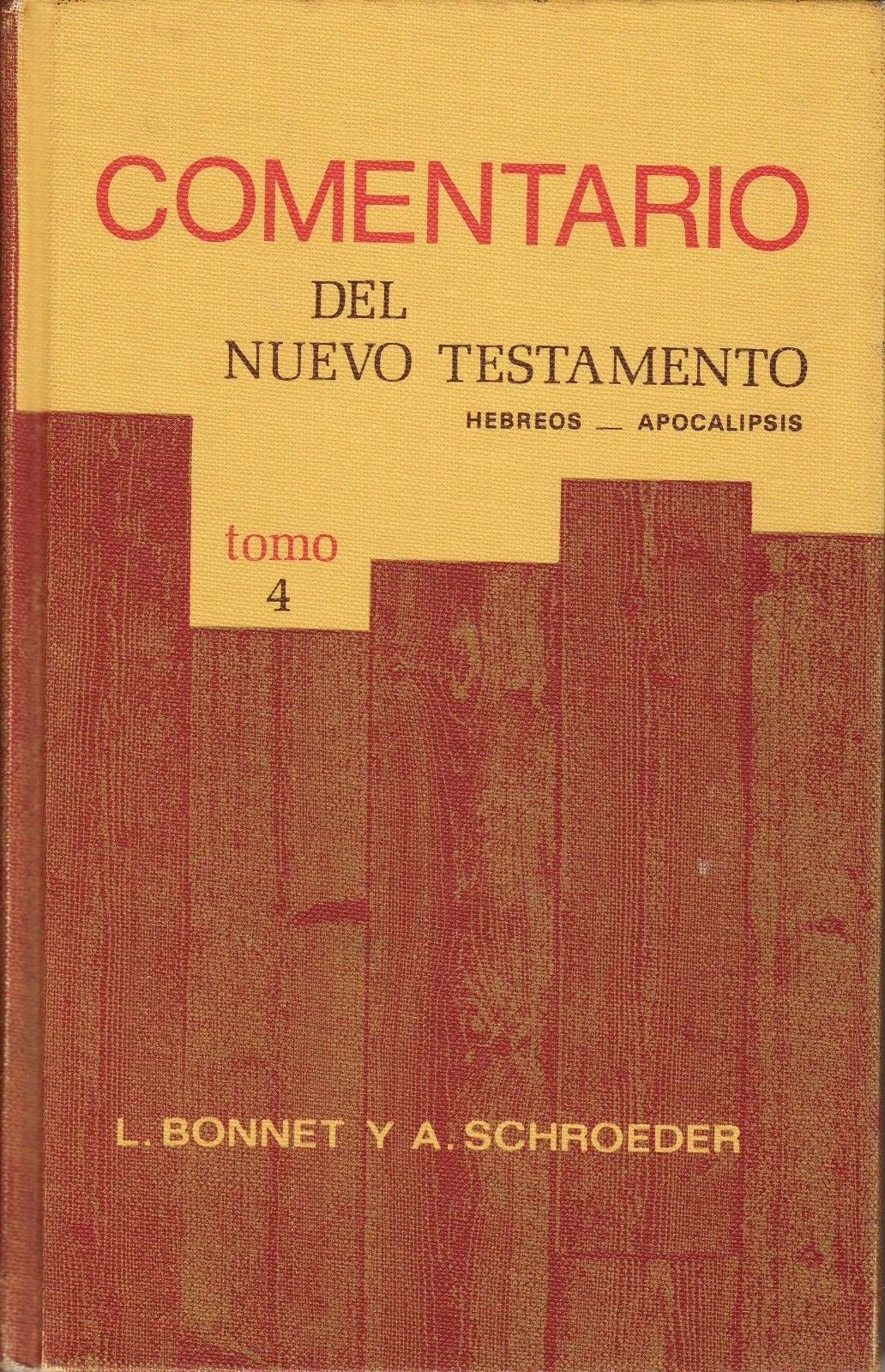 L. Bonnet y A. Schroeder-Comentario Del Nuevo Testamento-Tomo 4-Hebreos-Apocalipsis-