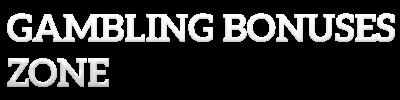 Gambling BONUSES ZONE - > No deposit bonuses | no deposit casino bonus codes