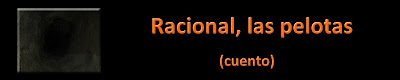Racional, las pelotas - Sergio Cossa