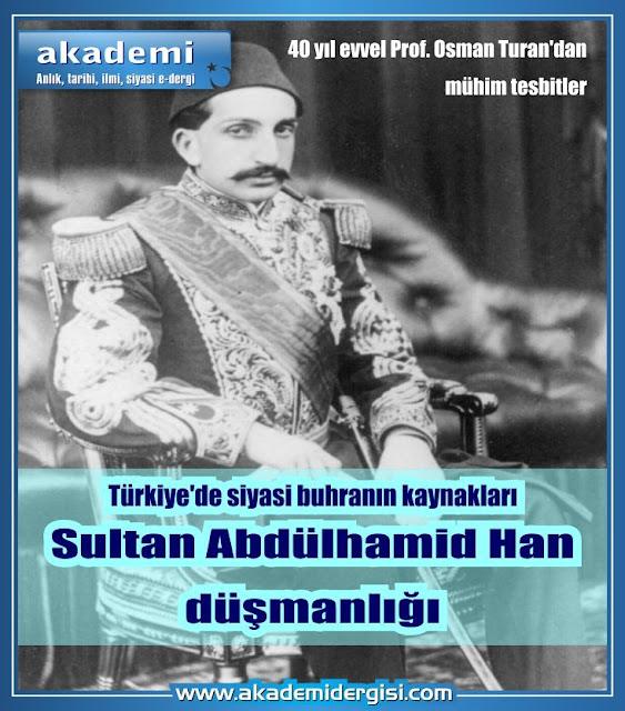 Türkiye'de Siyâsî Buhranın Kaynakları. Sultan Abdülhamîd Han Düşmanlığı
