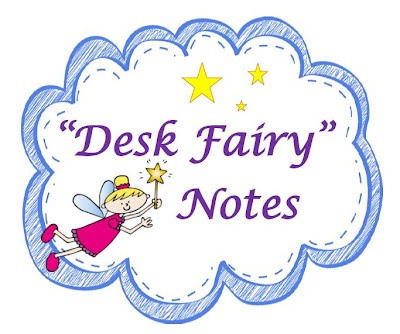 Desk Fairy notes - positive reinforcement for tidy desk!