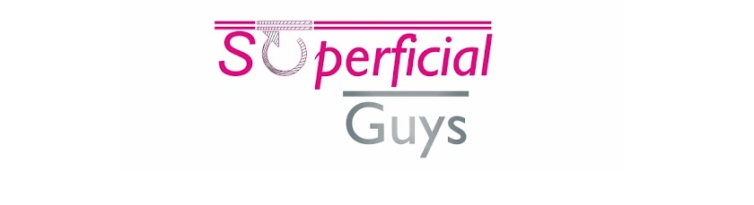 superficial guys