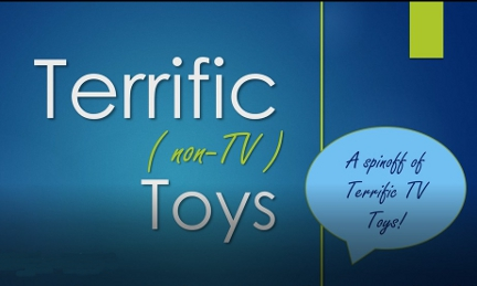 Terrific non-TV Toys Show