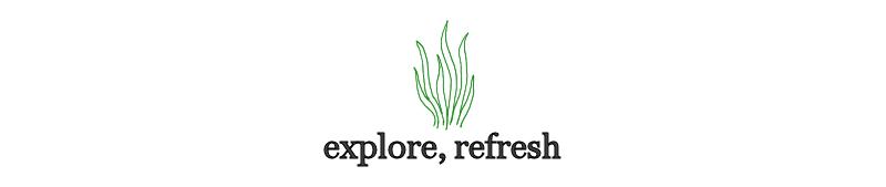 Explore, Refresh
