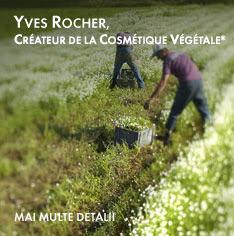 YVES ROCHER,cosmetica vegetala