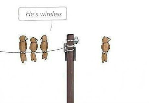 He's wireless