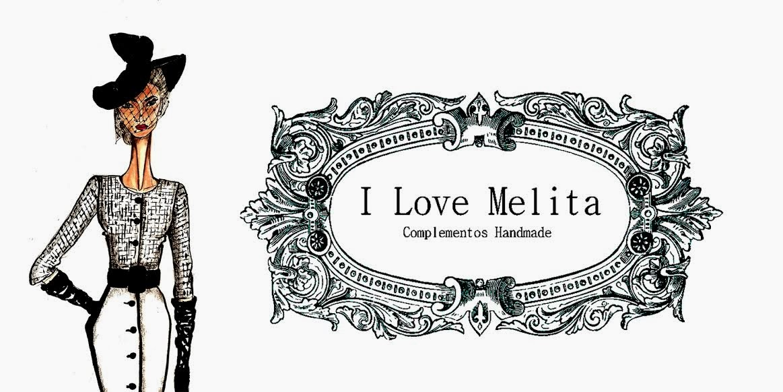 I LOVE MELITA