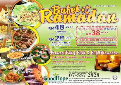 Bufet Ramadan - GoodHope Hotel Skudai, Johor Bahru  Dewasa RM48++  Kanak-kanak RM28++      Beli 10 Percuma 1  (Bermula 1 Julai  - 5 Ogos 2013)   Harga Promosi  sehingga 30 Jun 2013:  Dewasa RM38++     Untuk tempahan :07 557 2828