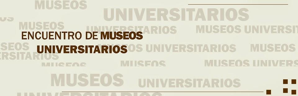 Encuentro de Museos Universitarios