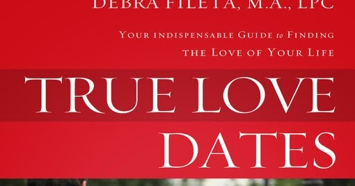 true love dates by debra fileta