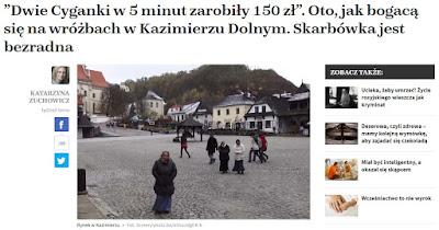 http://natemat.pl/156889,dwie-cyganki-w-5-minut-zarobily-150-zl-oto-jak-mozna-wzbogacic-sie-na-wrozbach-w-kazimierzu-dolnym-skarbowka-jest-bezradna