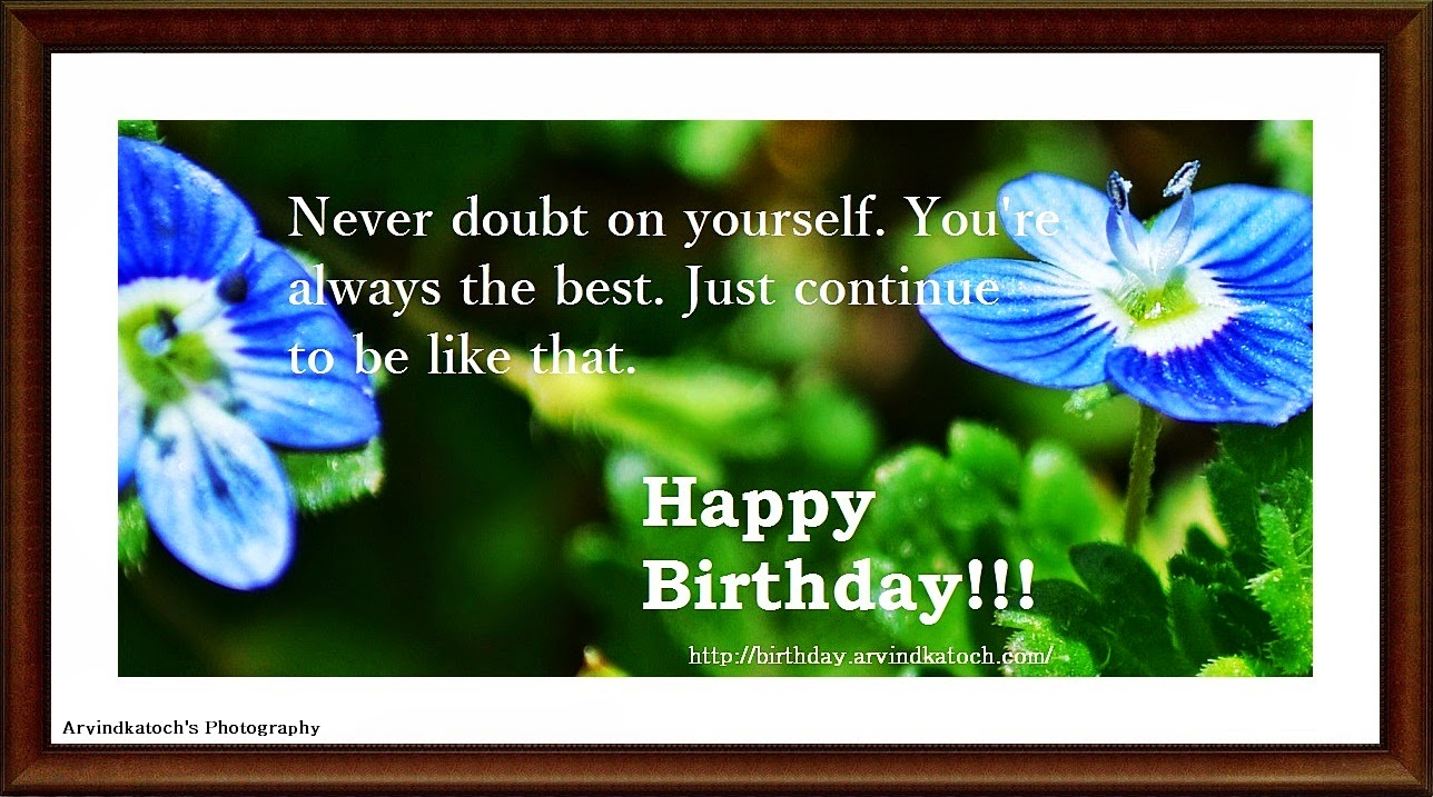 Never doubt on yourself true picture birthday card true picture never doubt on yourself true picture birthday card true picture hd birthday cards m4hsunfo
