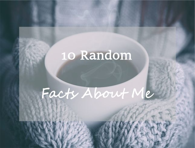 10 random facts about me