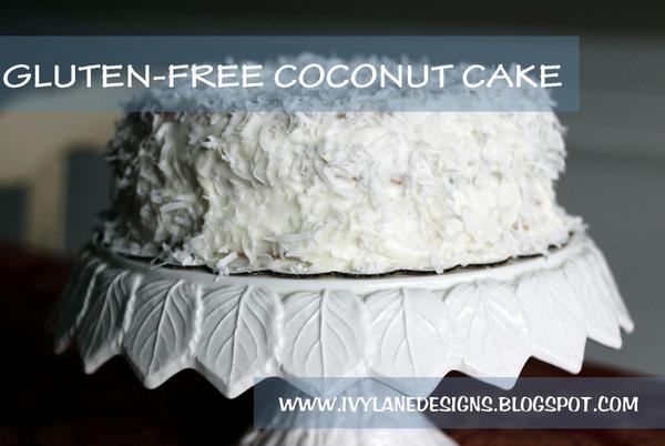 IVY LANE DESIGNS: Gluten-Free Coconut Layer Cake