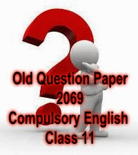 Old Question Paper 2069 - Compulsory English Class 11