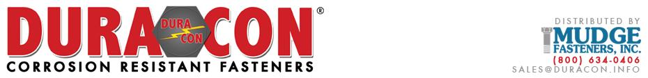 DURA-CON® Corrosion Resistant Fasteners   Durable. Economical. Superior Performance.