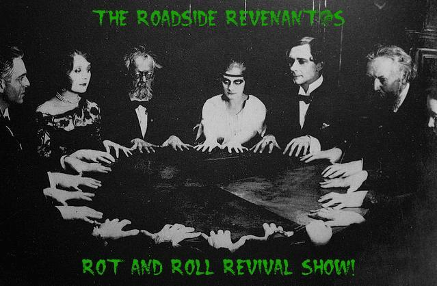 the Roadside Revenant's Rot and Roll Revival Show!