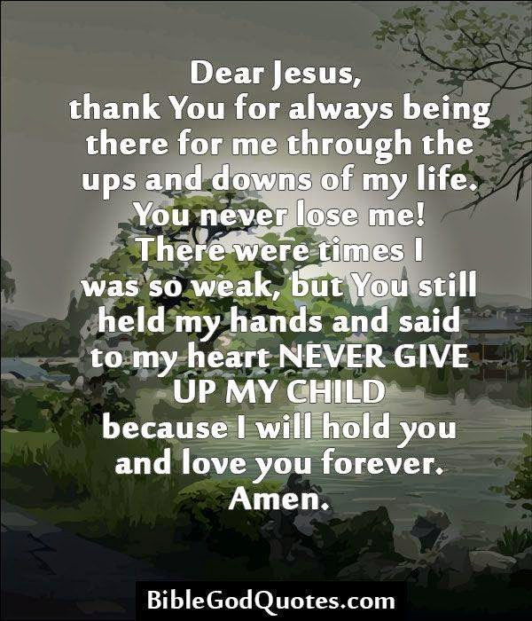 Dear Jesus Thank You For Always Being There For Me Through Ups And Downs Of My Life