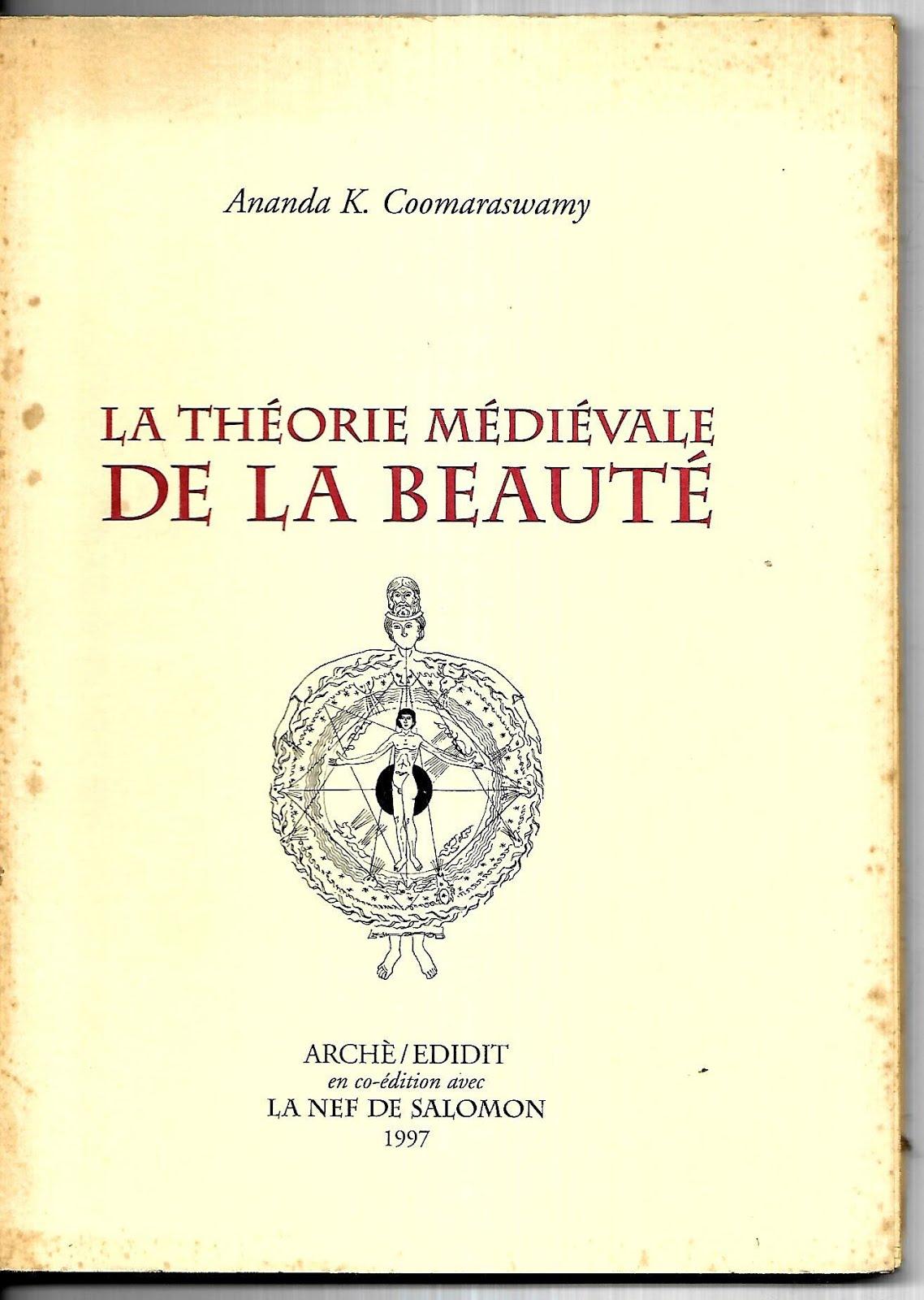 A.K. Coomaraswamy - La Théorie médiévale de la beauté
