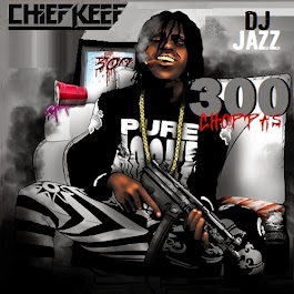 Chief Keef Mixtape leading up to Chiraq 3 Hosted By DJ Jazz