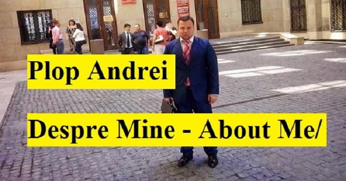 Plop Andrei / ABOUT ME- Despre mine!