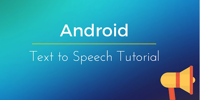 Android Text to Speech tutorial