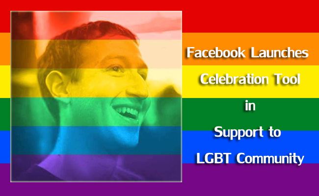 Facebook Launches Celebration Tool in Support to LGBT Community