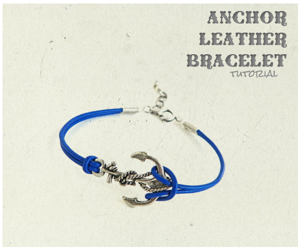 http://erinsiegeljewelry.blogspot.com/2013/08/anchor-leather-bracelet-tutorial.html