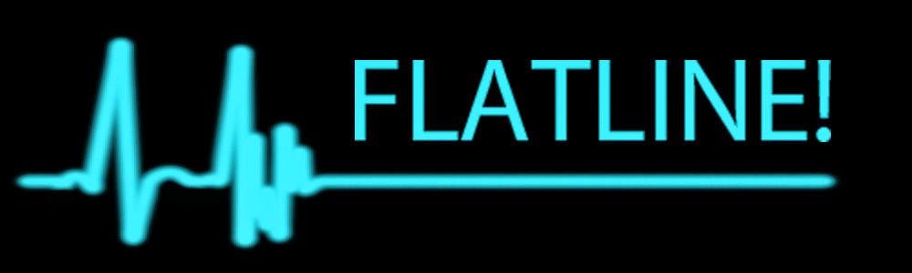 Flatline!