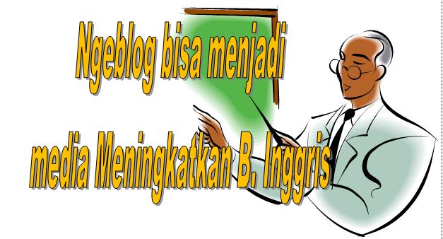 Menulis di blog untuk improve Bahasa Inggris kita