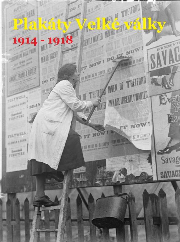 PLAKÁTY VELKÉ VÁLKY 1914-1918
