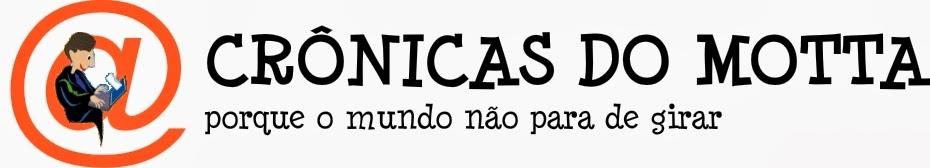 CRÔNICAS DO MOTTA